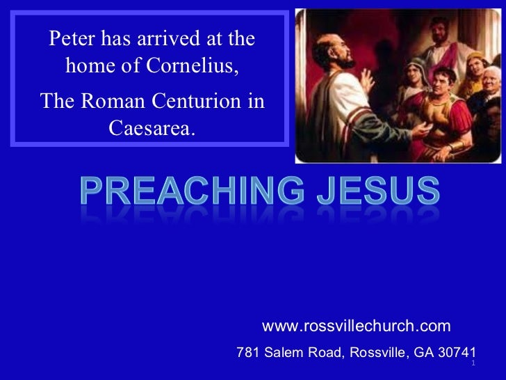 Peter has arrived at the home of Cornelius, The Roman Centurion in Caesarea. www.rossvillechurch.com 781 Salem Road, Rossv...