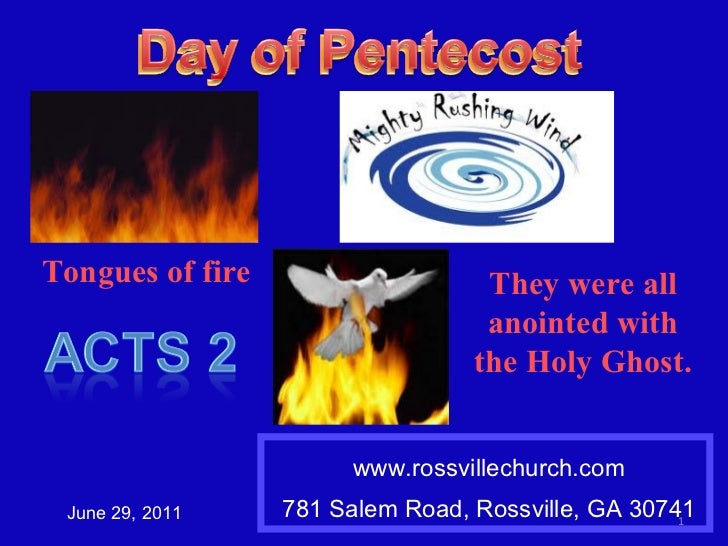 www.rossvillechurch.com 781 Salem Road, Rossville, GA 30741 June 29, 2011 Tongues of fire They were all anointed with the ...