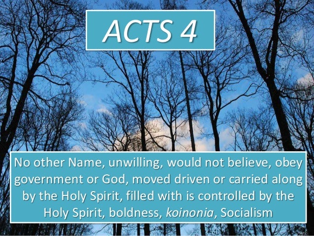 ACTS 4 No other Name, unwilling, would not believe, obey government or God, moved driven or carried along by the Holy Spir...