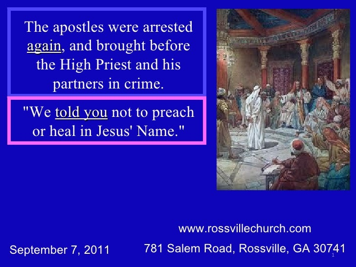 www.rossvillechurch.com 781 Salem Road, Rossville, GA 30741 The apostles were arrested  again , and brought before the Hig...
