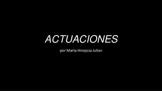 ACTUACIONES  por Marta Hinojosa Julian