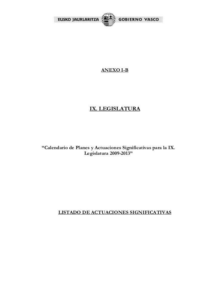 """ANEXO I-B                           IX. LEGISLATURA     """"Calendario de Planes y Actuaciones Significativas para la IX.    ..."""