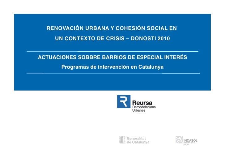 RENOVACIÓN URBANA Y COHESIÓN SOCIAL EN      UN CONTEXTO DE CRISIS – DONOSTI 2010   ACTUACIONES SOBBRE BARRIOS DE ESPECIAL ...