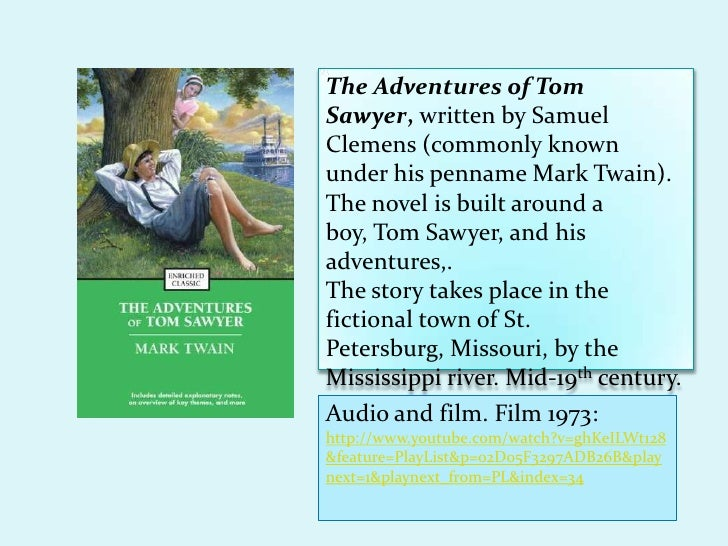 a literary analysis and a review of the adventures of tom sawyer by mark twain How does mark twain use literary devices in mark twain wrote the adventures of tom sawyer because that in the adventures of tom sawyer by mark twain tom is.