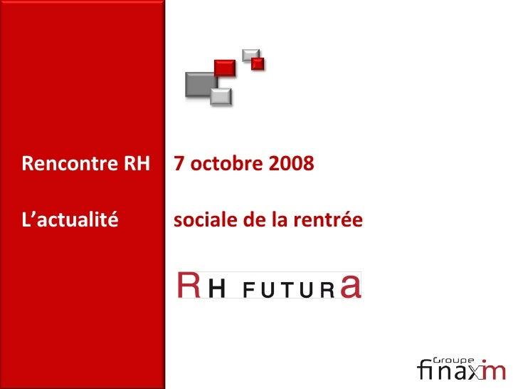Rencontre RH 7 octobre 2008 L'actualité   sociale de la rentrée