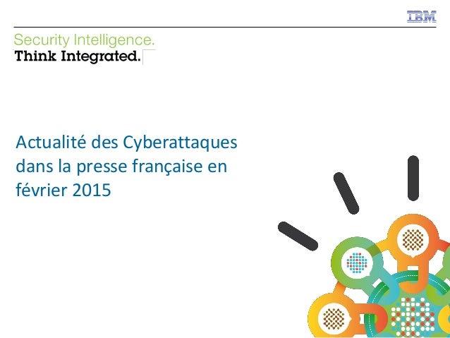 1 Actualité des Cyberattaques dans la presse française en février 2015
