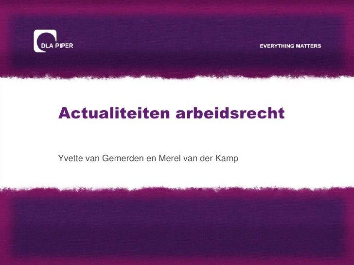 Actualiteiten arbeidsrechtYvette van Gemerden en Merel van der Kamp