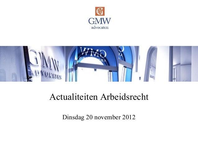 Actualiteiten Arbeidsrecht   Dinsdag 20 november 2012