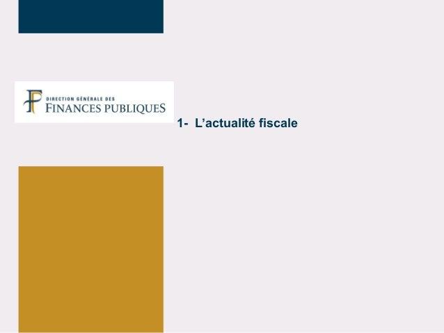 1- L'actualité fiscale