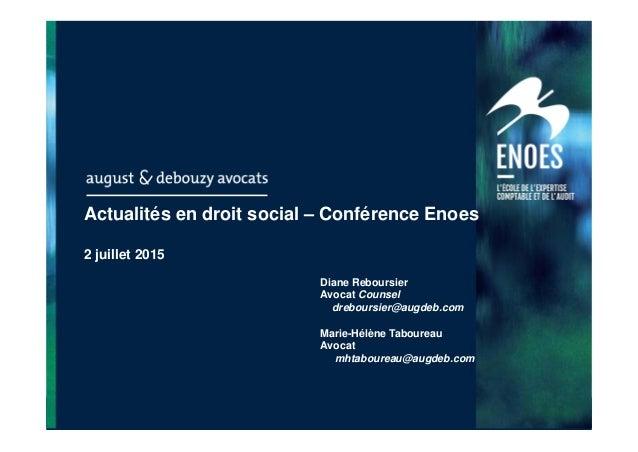 Paris - Bruxelles - Casablanca Actualités en droit social – Conférence Enoes 2 juillet 2015 Diane Reboursier Avocat Counse...