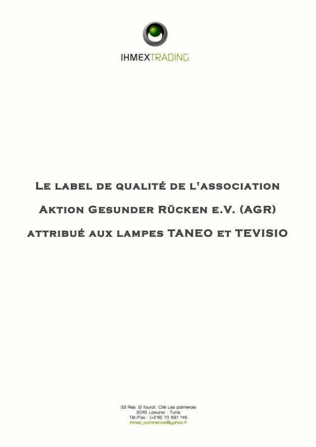 Le label de qualité de l'association Aktion Gesunder Rücken e.V. (AGR) attribué aux lampes TANEO et TEVISIO