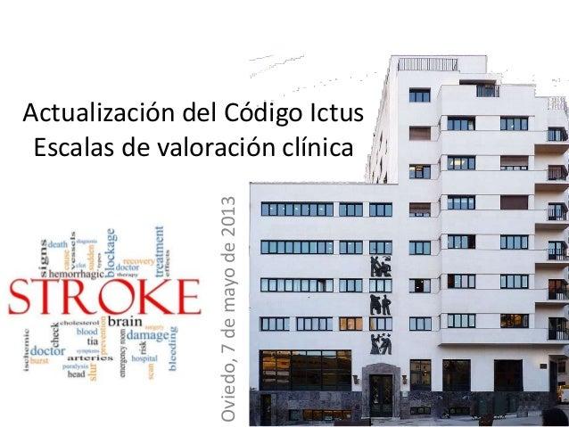 Actualización del Código IctusEscalas de valoración clínicaOviedo,7demayode2013