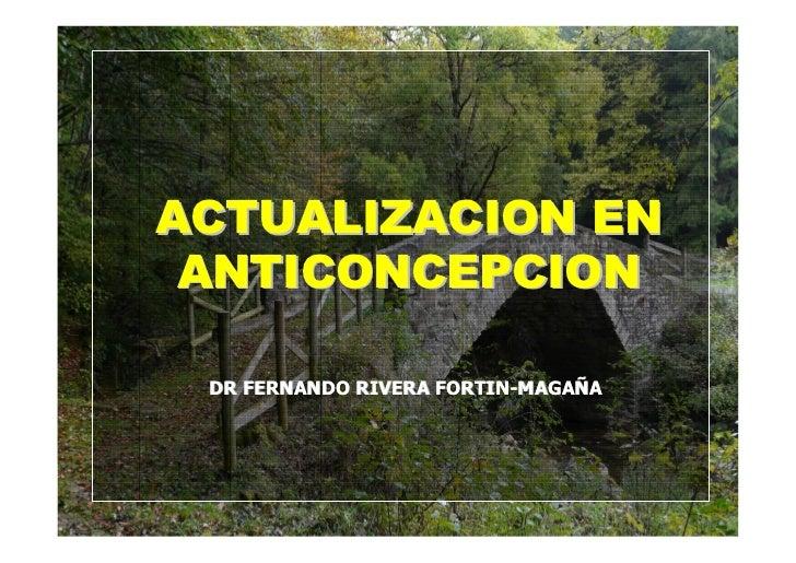 ACTUALIZACION EN ANTICONCEPCION DR FERNANDO RIVERA FORTIN-MAGAÑA