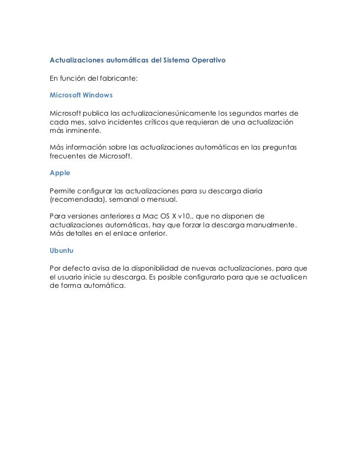 Actualizaciones automáticas del Sistema OperativoEn función del fabricante:Microsoft WindowsMicrosoft publica las actualiz...