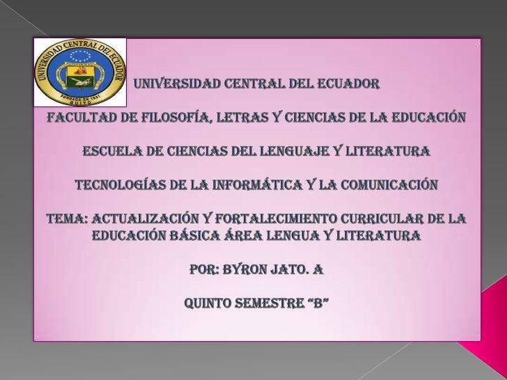 Actualizacion y fortalecimiento curricular área de lengua y literatura por Byron Jato. A