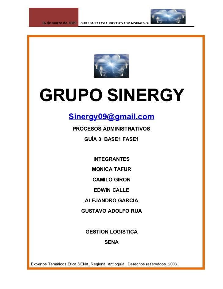 16 de marzo de 2009   GUIA3 BASE1 FASE1 PROCESOS ADMINISTRATIVOS         GRUPO SINERGY                    Sinergy09@gmail....