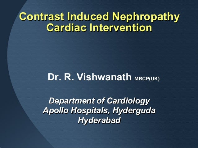 Contrast Induced NephropathyContrast Induced NephropathyCardiac InterventionCardiac InterventionDepartment of CardiologyDe...