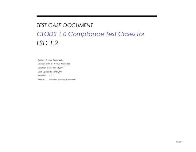TEST CASE DOCUMENT  CTODS 1.0 Compliance Test Cases for  LSD 1.2 Author: Aynur Abdurazik Current Owner: Aynur Abdurazik Cr...
