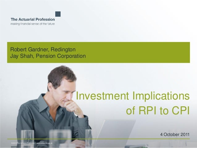 © 2010 The Actuarial Profession  www.actuaries.org.ukRobert Gardner, RedingtonJay Shah, Pension CorporationInvestment Imp...
