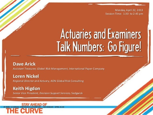Actuaries and Examiners Talk Numbers:  Go Figure!