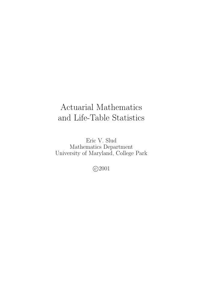 Actuarial Mathematics and Life-Table Statistics             Eric V. Slud     Mathematics DepartmentUniversity of Maryland,...