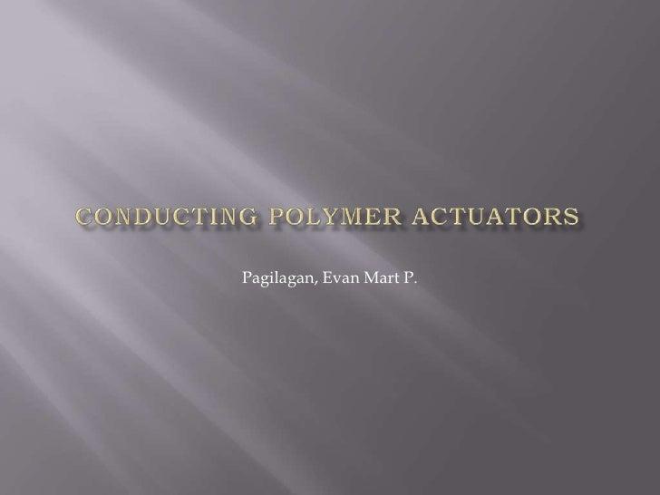 Conducting polymer actuators<br />Pagilagan, Evan Mart P.<br />