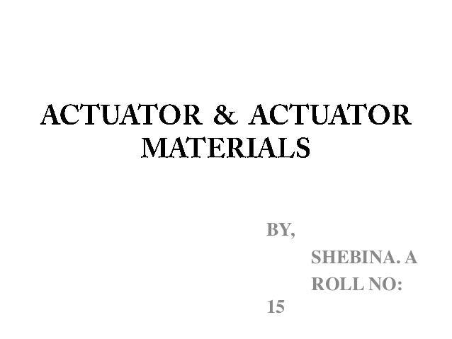 Actuators in smart materials