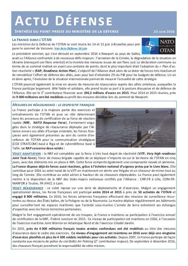 Actu DéfenseSynthèse du point presse du ministère de la défense 23 juin 2016 La France dans l'OTAN Les ministres de la Déf...