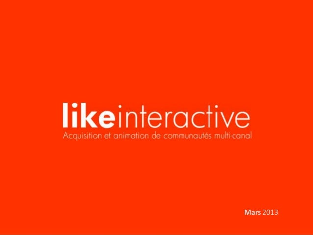 Actualité Like Interactive (Mars 2013)