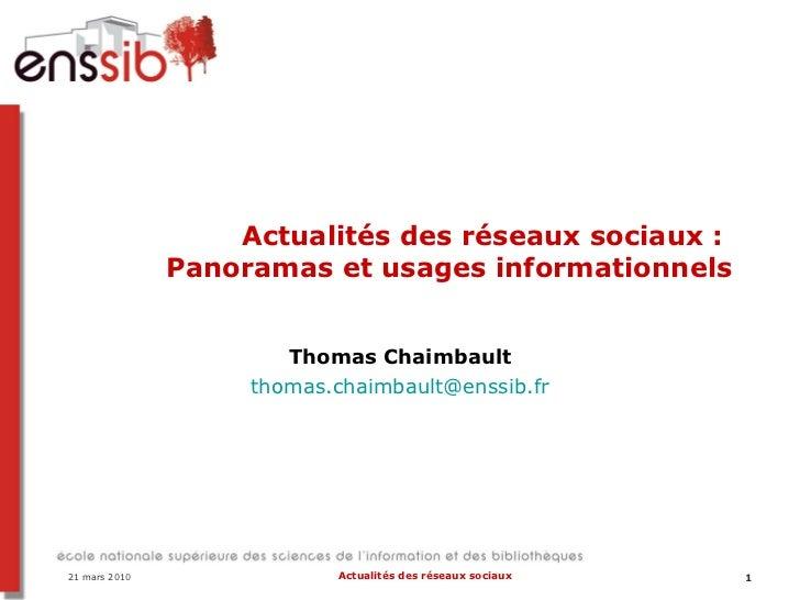 Actualités des réseaux sociaux :  Panoramas et usages informationnels Thomas Chaimbault [email_address]