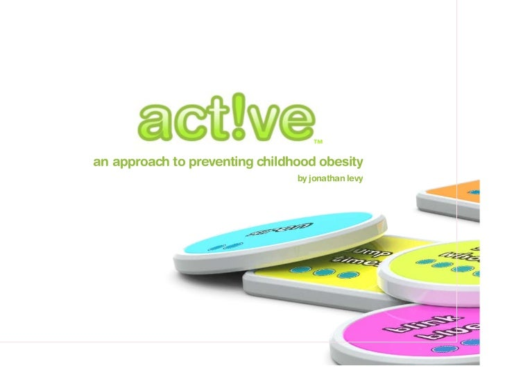 ™an approach to preventing childhood obesity                                by jonathan levy