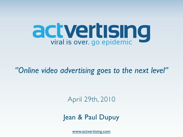 viral is over. go epidemic   ''Online video advertising goes to the next level''                    April 29th, 2010      ...