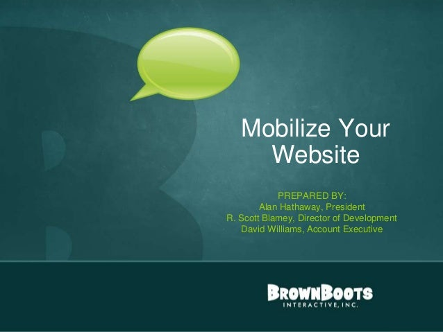 Mobile Web (Websites) - FDL ACU presentation by BrownBoots Interactive