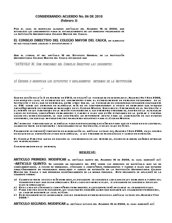 CONSIDERANDO: ACUERDO No. 06 DE 2010                              (Febrero 3)Por el cual se modifican algunos artículos de...