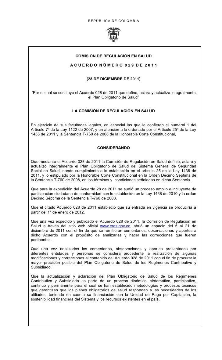 REPÚBLICA DE COLOMBIA                         COMISIÓN DE REGULACIÓN EN SALUD                      ACUERDO NÚMERO 029 DE 2...