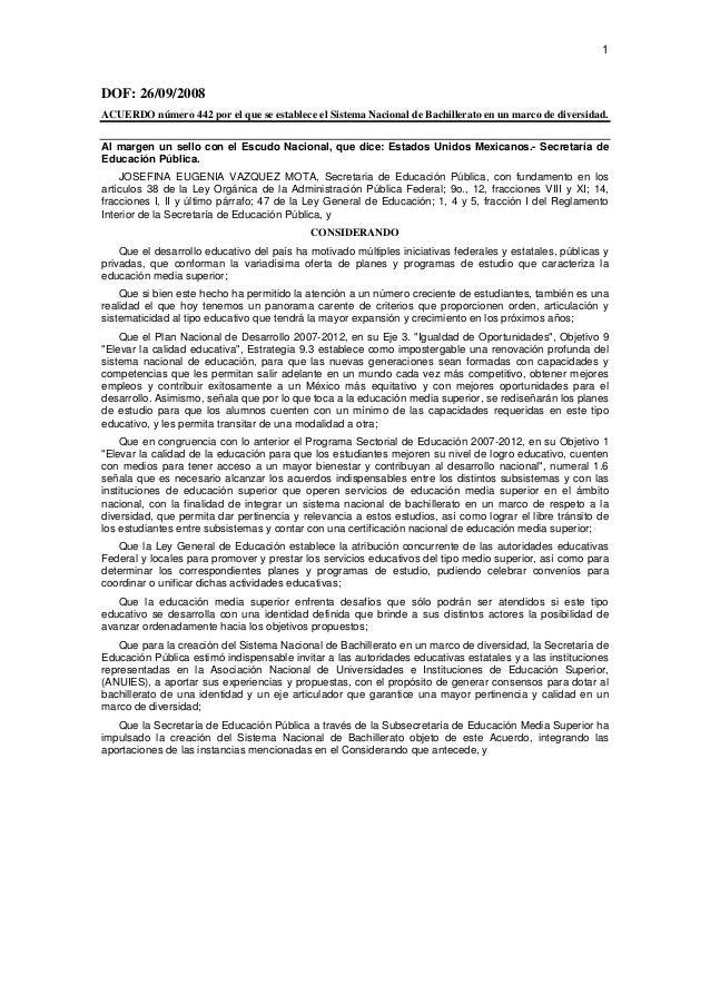 1  DOF: 26/09/2008 ACUERDO número 442 por el que se establece el Sistema Nacional de Bachillerato en un marco de diversid...