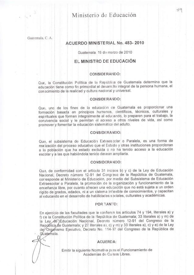 "-1 q 'r t Guatemala. C. A. cUERDO rMlN[S""fE,RlAL Guatelrnala 19 de rn¿r E[- MTNITSTIRO DE E: cl,: E,ducaci ón COl,lSlDEiR¡..."