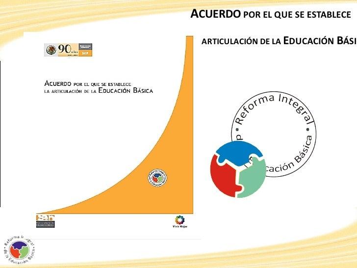 ACUERDO POR EL QUE SE ESTABLECELA ARTICULACIÓN DE LA EDUCACIÓN BÁSIC