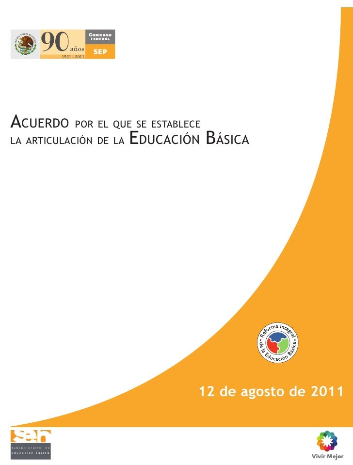 ACUERDO    POR EL QUE SE ESTABLECELA ARTICULACIÓN DE LA   EDUCACIÓN BÁSICA                                 12 de agosto de...
