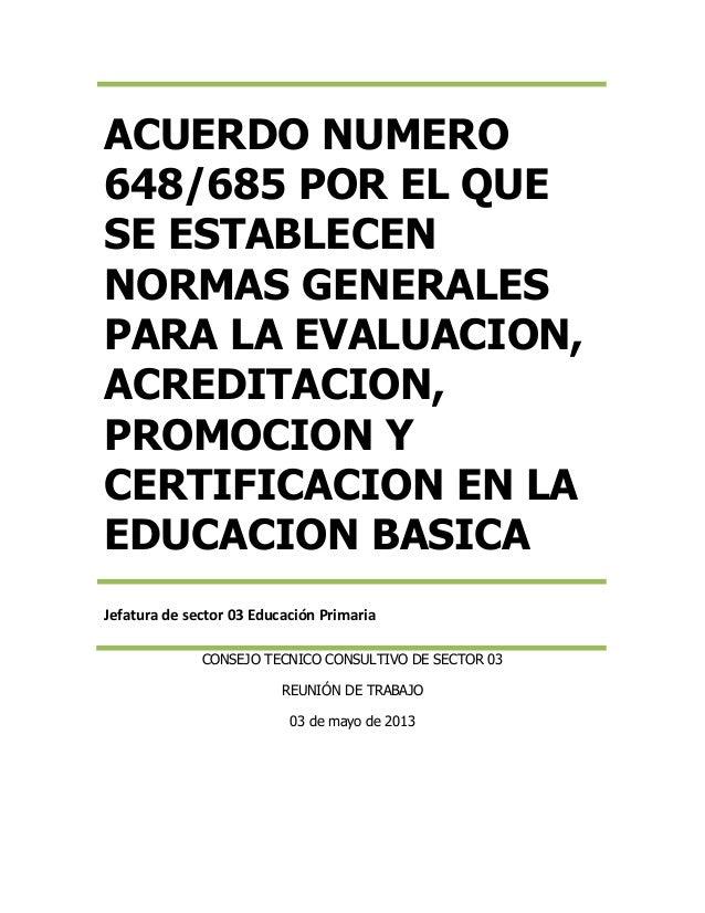 CONSEJO TECNICO CONSULTIVO DE SECTOR 03REUNIÓN DE TRABAJO03 de mayo de 2013ACUERDO NUMERO648/685 POR EL QUESE ESTABLECENNO...