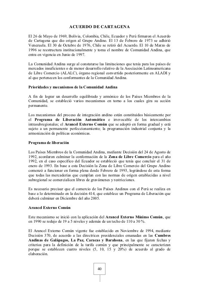ACUERDO DE CARTAGENAEl 26 de Mayo de 1969, Bolivia, Colombia, Chile, Ecuador y Perú firmaron el Acuerdode Cartagena que di...