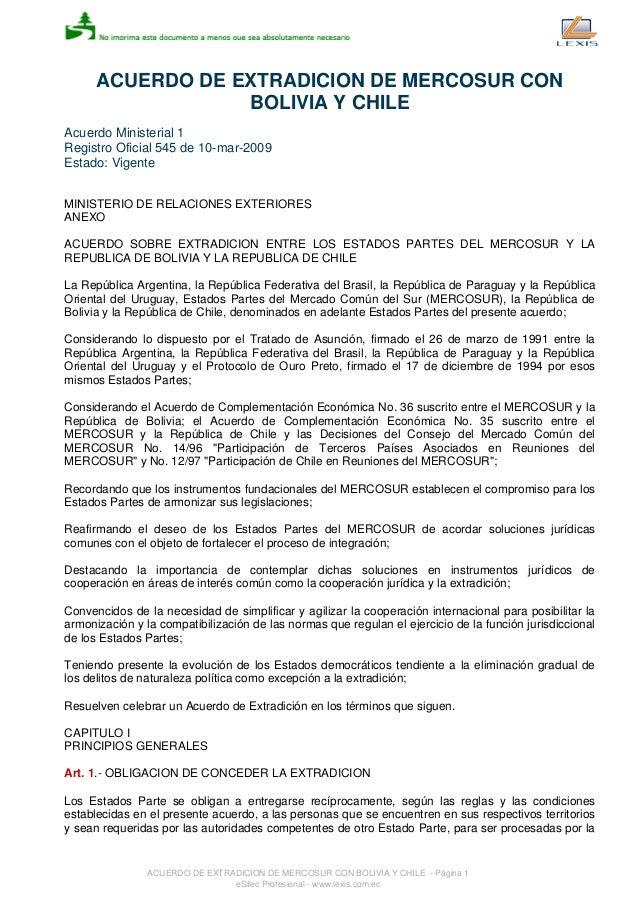ACUERDO DE EXTRADICION DE MERCOSUR CON  BOLIVIA Y CHILE  Acuerdo Ministerial 1  Registro Oficial 545 de 10-mar-2009  Estad...