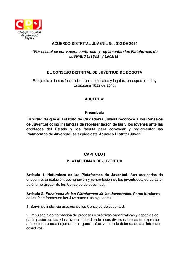 """ACUERDO DISTRITAL JUVENIL No. 002 DE 2014 """"Por el cual se convocan, conforman y reglamentan las Plataformas de Juventud Distrital y Locales"""""""