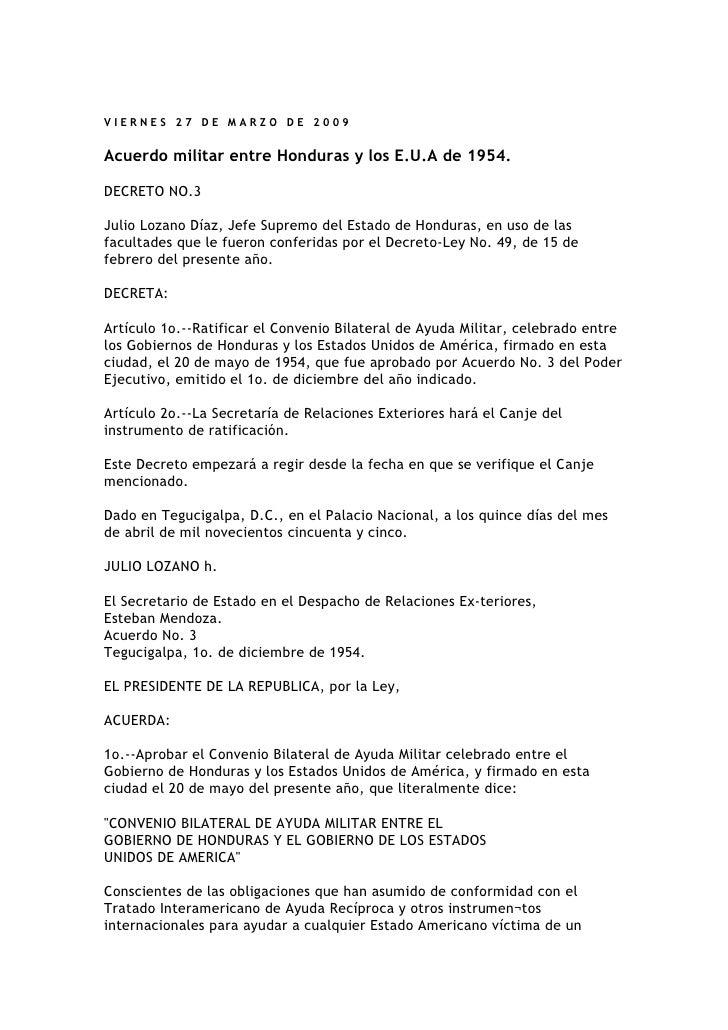 VIERNES 27 DE MARZO DE 2009   Acuerdo militar entre Honduras y los E.U.A de 1954.  DECRETO NO.3  Julio Lozano Díaz, Jefe S...