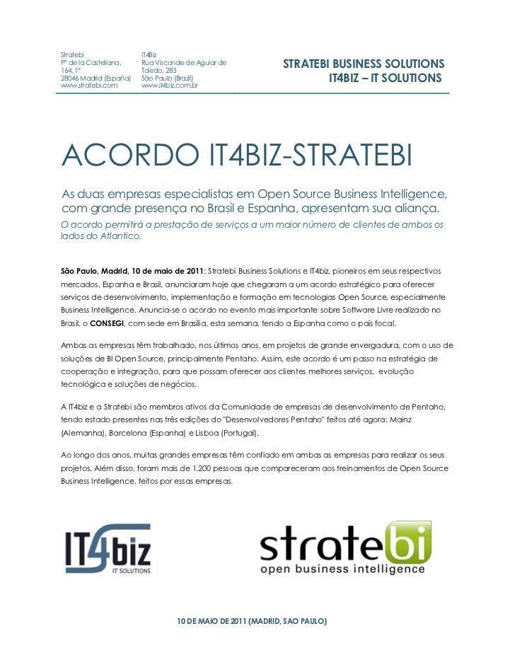 Stratebi                IT4BizPº de la Castellana,164, 1º                        Rua Visconde de Aguiar de                ...