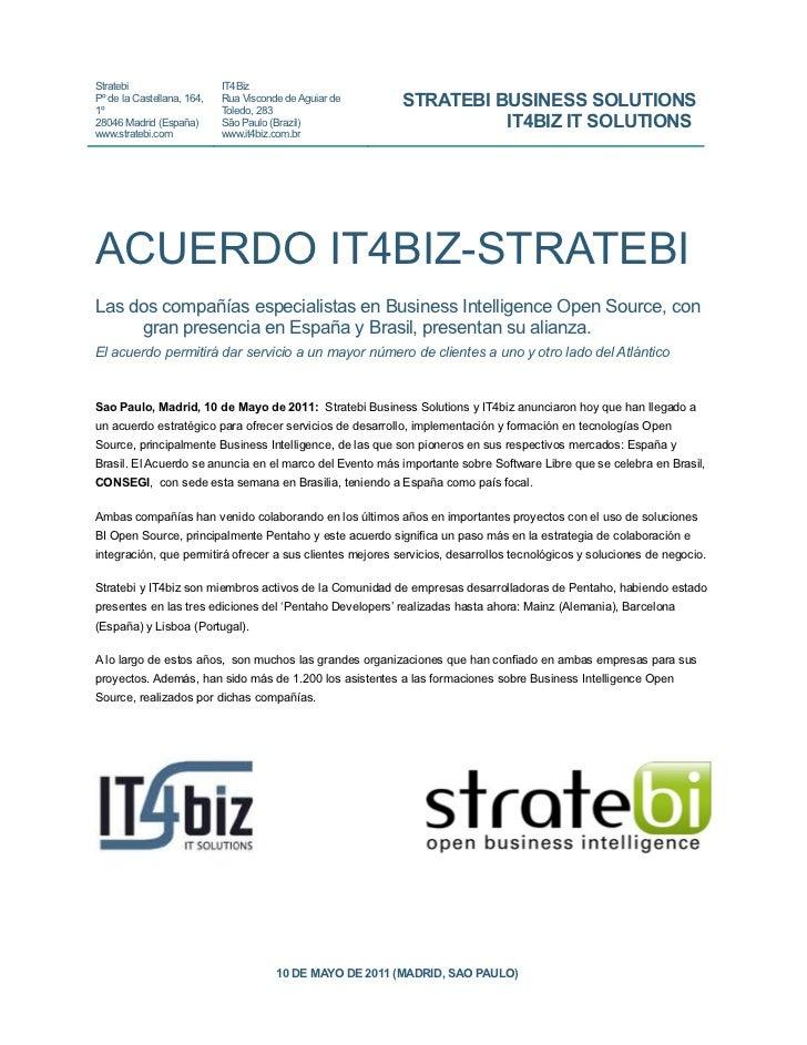 Stratebi                    IT4BizPº de la Castellana, 164,1º                            Rua Visconde de Aguiar de        ...