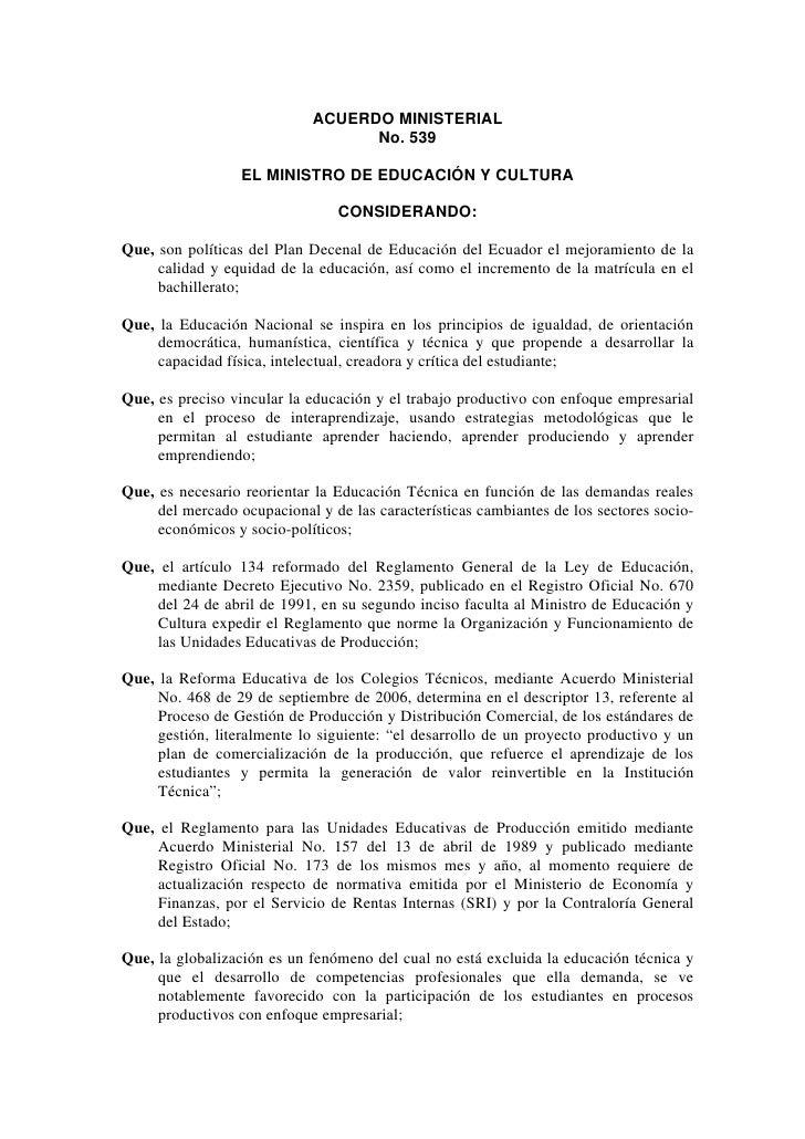 ACUERDO MINISTERIAL                                   No. 539                  EL MINISTRO DE EDUCACIÓN Y CULTURA         ...