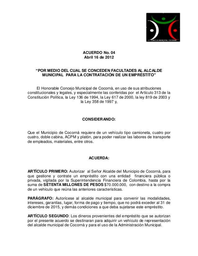"""ACUERDO No. 04                                 Abril 16 de 2012    """"POR MEDIO DEL CUAL SE CONCEDEN FACULTADES AL ALCALDE  ..."""