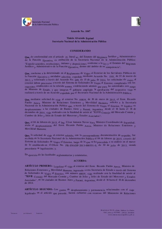 ' Secreíaría Nacional i de la Adrrwiistraaón Pública Acuerdo No. 1047 Vinicio Alvarado Espinel Secretario Nacional de la A...