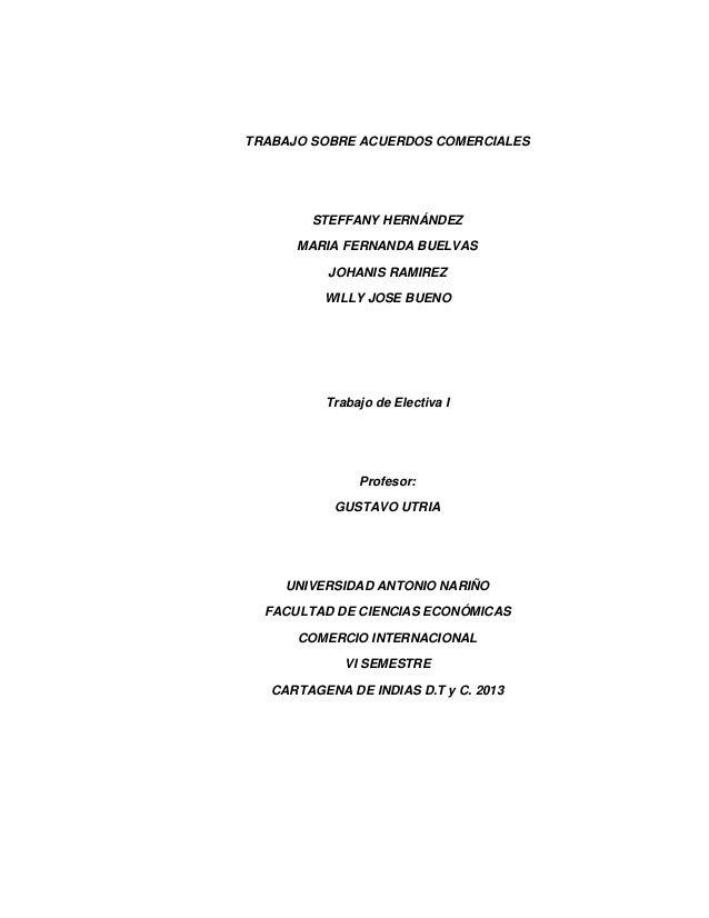 TRABAJO SOBRE ACUERDOS COMERCIALES  STEFFANY HERNÁNDEZ MARIA FERNANDA BUELVAS JOHANIS RAMIREZ WILLY JOSE BUENO  Trabajo de...